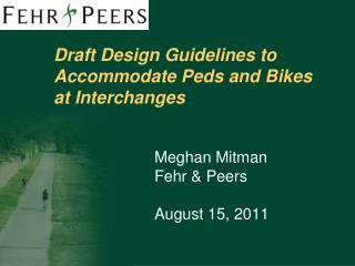 Draft Design Guidelines to Accommodate Peds and Bikes at Interchanges