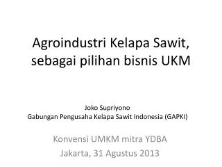 Agroindustri Kelapa Sawit, sebagai pilihan bisnis UKM
