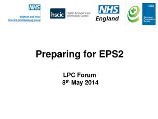 Preparing for EPS2 LPC Forum  8 th  May 2014