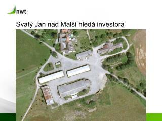 Svatý Jan nad Malší hledá investora