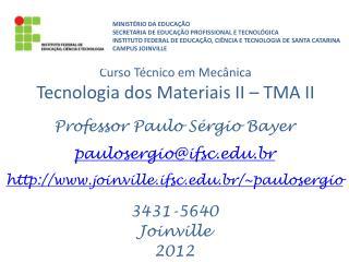 Curso Técnico em Mecânica  Tecnologia dos Materiais II – TMA II