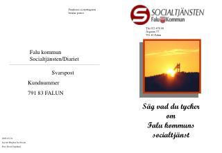 Säg vad du tycker             om                   Falu kommuns socialtjänst