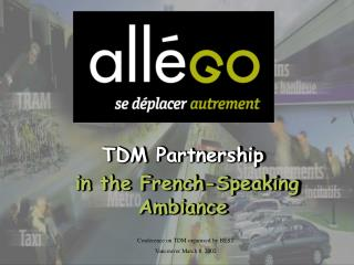 TDM  Partnership in the French-Speaking Ambiance