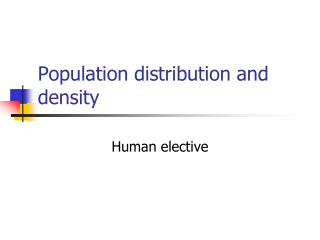 Population distribution and density