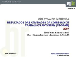 Comitê Gestor da Internet no Brasil NIC.br – Núcleo de Informação e Coordenação do  Ponto BR