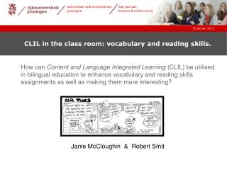 CLIL in the class room: vocabulary and reading skills.