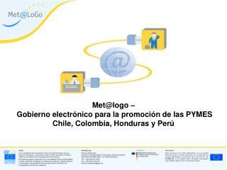 Met@logo –  Gobierno electrónico para la promoción de las PYMES Chile, Colombia, Honduras y Perú
