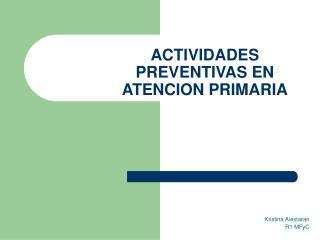 ACTIVIDADES PREVENTIVAS EN ATENCION PRIMARIA