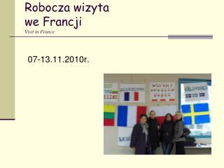 Robocza wizyta  we Francji V isit in France