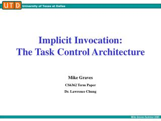 Implicit Invocation: The Task Control Architecture
