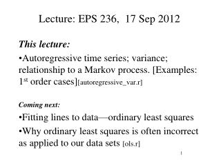 Lecture: EPS 236,  17 Sep 2012