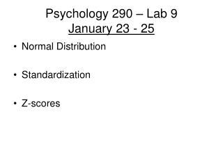 Psychology 290 – Lab 9 January 23 - 25
