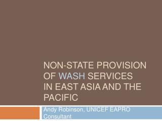 Non-state provision  of WASH services  in east Asia and the Pacific