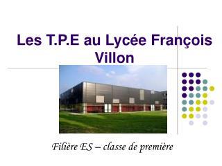 Les T.P.E au Lycée François Villon