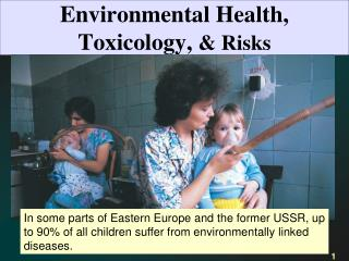 Environmental Health, Toxicology,  & Risks