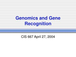 Genomics and Gene Recognition