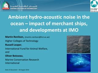 Ambient hydro-acoustic noise in the ocean – impact of merchant ships, and developments at IMO
