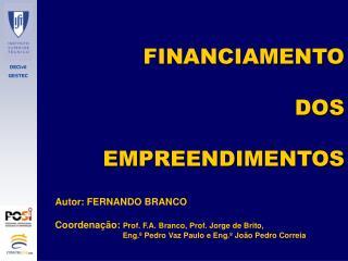 FINANCIAMENTO DOS EMPREENDIMENTOS