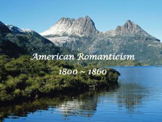 American Romanticism 1800 ~ 1860