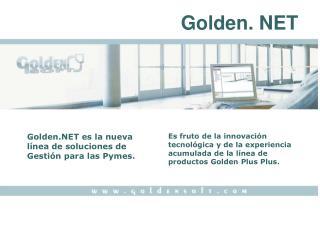 Golden.NET es la nueva línea de soluciones de Gestión para las Pymes.