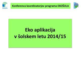 Eko  aplikacija  v šolskem letu 2014/15
