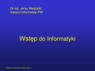 Wst?p  do Informatyki