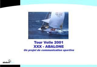 Tour Voile 2001 XXX - ABALONE Un projet de communication sportive