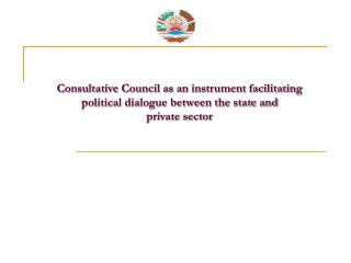 Consultative Council as an instrument facilitating political dialogue between the state and  private sector