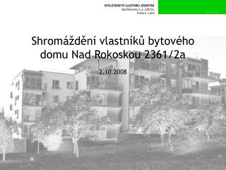 Shrom�d?n� vlastn�k? bytov�ho domu Nad Rokoskou 2361/2a