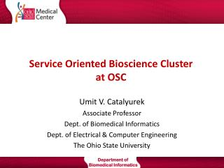Service Oriented Bioscience Cluster  at OSC