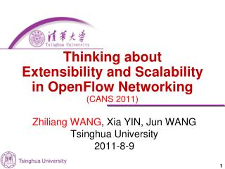Thinking about  Extensibility and Scalability  in OpenFlow Networking CANS 2011