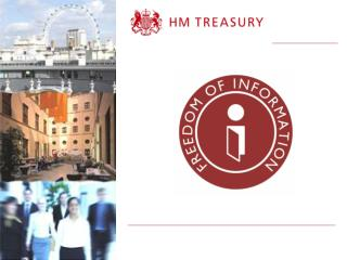Overview of FOI in HM Treasury Technical aspects of the FOI Act Tips and best practice
