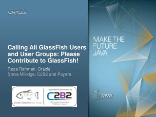 Calling All GlassFish Users and User Groups: Please Contribute to GlassFish!