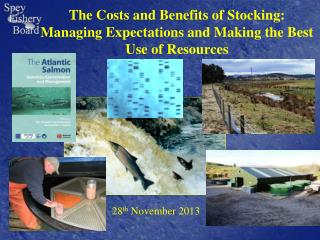 The Costs and Benefits of Stocking: Managing Expectations and Making the Best Use of Resources