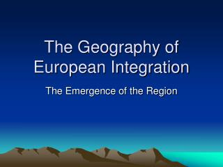 The Geography of European Integration