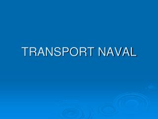 TRANSPORT NAVAL