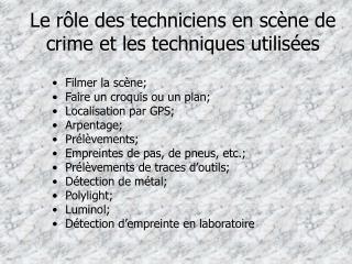 Le rôle des techniciens en scène de crime et les techniques utilisées