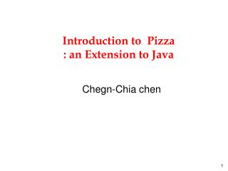 Introduction to  Pizza  : an Extension to Java