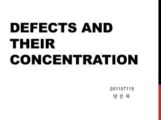 Defects and their concentration