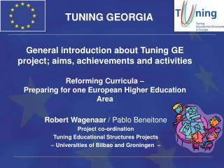 General introduction about Tuning GE project; aims, achievements and activities