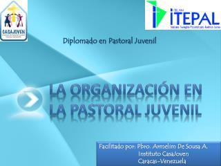 La Organización en la Pastoral Juvenil