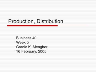 Production, Distribution