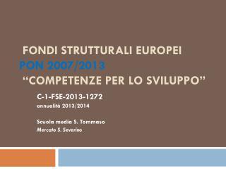 """Fondi strutturali europei PON 2007/2013  """"Competenze per lo Sviluppo"""""""