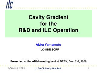 Cavity Gradient  for the  R&D and ILC Operation