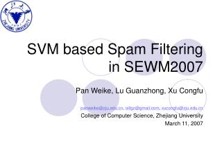 SVM based Spam Filtering in SEWM2007