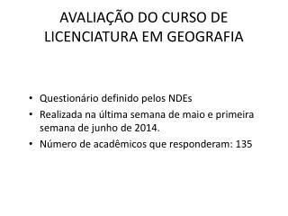 AVALIA��O DO CURSO DE LICENCIATURA EM GEOGRAFIA