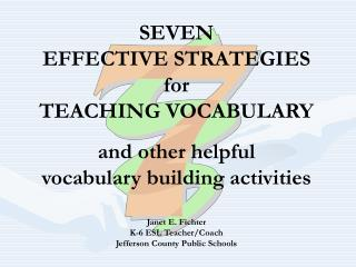SEVEN EFFECTIVE STRATEGIES  for TEACHING VOCABULARY and other helpful