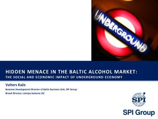 Hidden menace in the baltic alcohol MARKET: the social and economic impact of underground economy