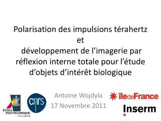 Antoine  Wojdyla 17 Novembre 2011