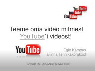 Teeme oma video mitmest  YouTube `i videost!